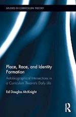 Place, Race, and Identity Formation (Studies in Curriculum Theory Series)