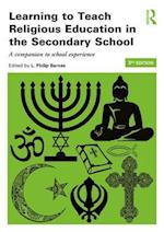Learning to Teach Religious Education in the Secondary School (Learning to Teach Subjects in the Secondary School Series)