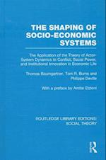 The Shaping of Socio-Economic Systems af Thomas Baumgartner