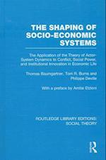 The Shaping of Socio-Economic Systems af Thomas Baumgartner