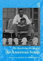 The Routledge History Handbook of the American South (Routledge History Handbooks)