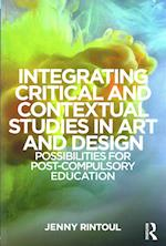 Integrating Critical and Contextual Studies in Art and Design Education