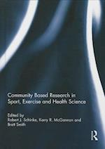 Community Based Research in Sport, Exercise and Health Science af Robert J. Schinke