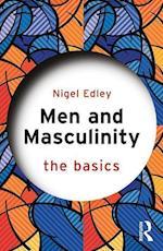 Men and Masculinity: The Basics (The Basics)