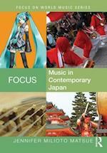 Focus: Music in Contemporary Japan (Focus on World Music Series)