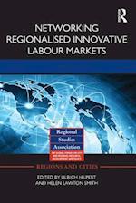 Networking Regionalised Innovative Labour Markets af Ulrich Hilpert
