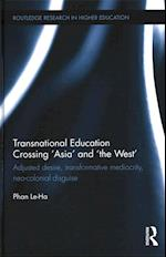 Transnational Education Crossing 'Asia' and 'the West' (Routledge Research in Higher Education)