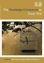 The Routledge Companion to Free Will (Routledge Philosophy Companions)