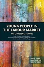Young People in the Labour Market (Youth Young Adulthood and Society)