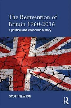 Bog, paperback The Reinvention of Britain 1960-2016 af Scott Newton
