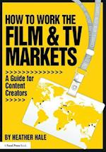 How to Work the Film & TV Markets (American Film Market Presents)