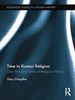 Time in Roman Religion (Routledge Studies in Ancient History)