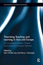 Theorizing Teaching and Learning in Asia and Europe (Asia Europe Education Dialogue)
