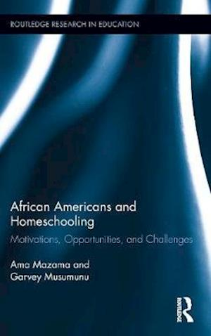 African Americans and Homeschooling : Motivations, Opportunities and Challenges