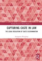 Capturing Caste in Law (Routledge Research in Human Rights Law)
