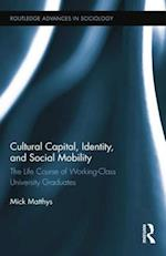 Cultural Capital, Identity, and Social Mobility (Routledge Advances in Sociology)