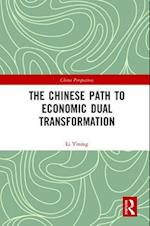 The Chinese Path to Economic Dual Transformation (China Perspectives)