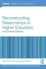 Reconstructing Relationships in Higher Education (Research into Higher Education)