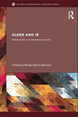 Alker and IR : Global Studies in an Interconnected World
