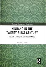 Xinjiang in the Twenty-First Century (Routledge Contemporary China Series)