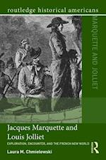 Jacques Marquette and Louis Jolliet (Routledge Historical Americans)