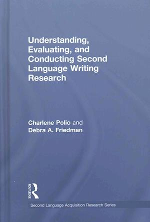 Bog, hardback Understanding, Evaluating, and Conducting Second Language Writing Research af Charlene Polio