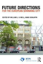 Future Directions for the European Shrinking City af William Neill