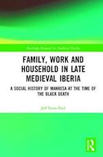 Family, Work, and Household in Late Medieval Iberia (Routledge Research in Medieval Studies, nr. 13)