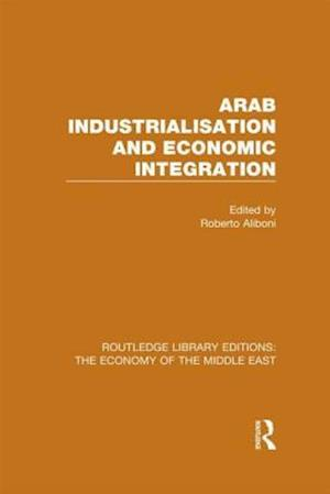 Bog, paperback Arab Industrialisation and Economic Integration af Roberto Aliboni