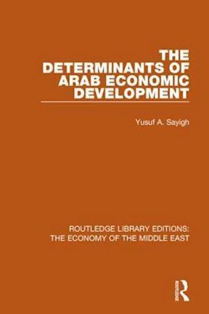Bog, paperback The Determinants of Arab Economic Development af Yusuf A. Sayigh