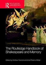 The Routledge Handbook of Shakespeare and Memory (Routledge Literature Handbooks)