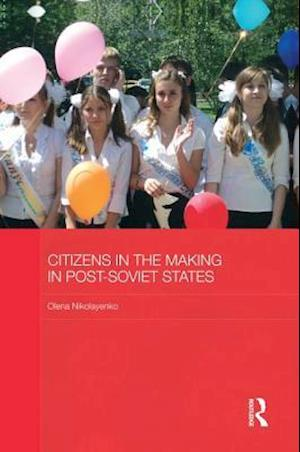 Citizens in the Making in Post-Soviet States