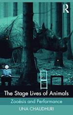 The Stage Lives of Animals af Una Chaudhuri
