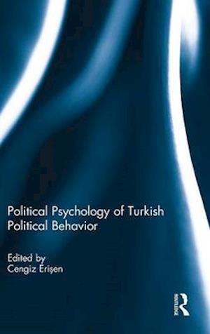 Political Psychology of Turkish Political Behavior
