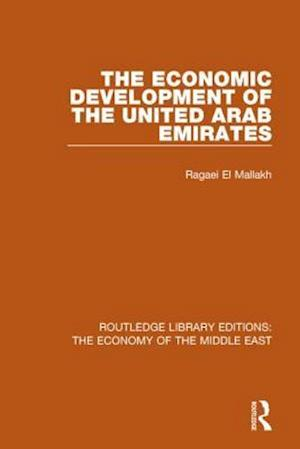 Bog, paperback The Economic Development of the United Arab Emirates af Ragaei al Mallakh