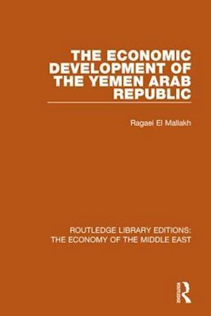 Bog, paperback The Economic Development of the Yemen Arab Republic af Ragaei al Mallakh