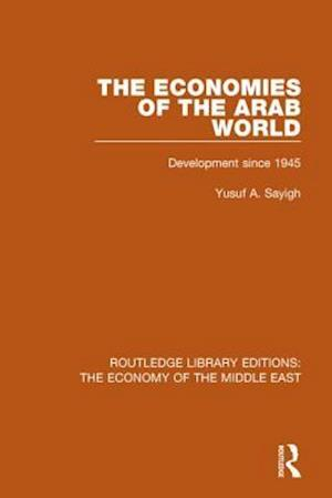 Bog, paperback The Economies of the Arab World af Yusuf A. Sayigh