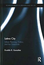 The Latino City (Routledge Studies in Urbanism and the City)