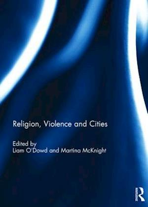 Religion, Violence and Cities
