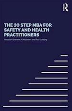 The 10 Step MBA for Health and Safety Practitioners