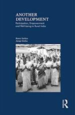 Another Development : Participation, Empowerment and Well-being in Rural India af Anup Sinha, Runa Sarkar