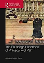 The Routledge Handbook of Philosophy of Pain (Routledge Handbooks in Philosophy)