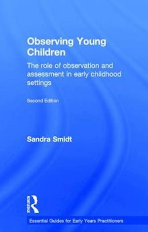 Observing Young Children : The role of observation and assessment in early childhood settings
