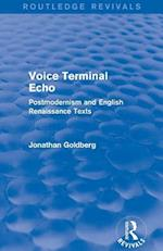 Voice Terminal Echo (Routledge Revivals) : Postmodernism and English Renaissance Texts
