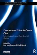 Environmental Crises in Central Asia (Routledge Studies in Environmental Communication and Media)