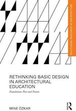 Rethinking Basic Design in Architectural Education (Routledge Research in Architecture)