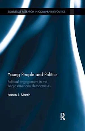 Young People and Politics : Political Engagement in the Anglo-American Democracies
