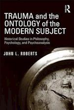 Trauma and the Ontology of the Modern Subject