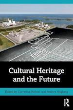 Cultural Heritage and the Future (Key Issues in Cultural Heritage)