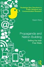 Propaganda and Nation Building (Routledge New Directions in Public Relations Communication Research)